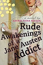 Rude awakenings of a Jane Austen addict : a novel