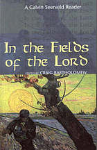 In the fields of the Lord : a Seerveld reader