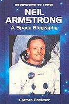Neil Armstrong : a space biography