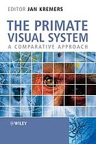 The primate visual system : a comparative approach