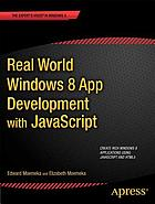 Real world Windows 8 app development with JavaScript : create great Windows Store apps