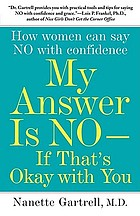 My answer is no-- if that's okay with you : how women can say no and (still) feel good about it