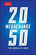 Megachange : the world in 2050