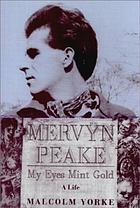 Mervyn Peake : my eyes mint gold : a life