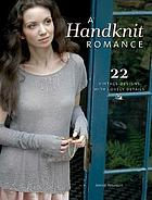 A handknit romance : 22 vintage designs with lovely details