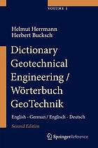 Dictionary geotechnical engineering/Wörterbuch GeoTechnik : English-German/Englisch-Deutsch