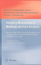 Imaging Measurement Methods for Flow Analysis : Results of the DFG Priority Programme 1147