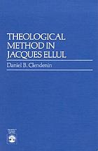 Theological method in Jacques Ellul