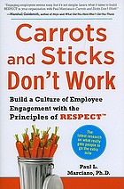 Carrots and Sticks Don't Work: Build a Culture of Employee Engagements With the Principles of RESPECT