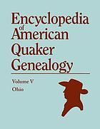 Encyclopedia of American Quaker genealogy.