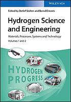 Hydrogen science and engineering : materials, processes, systems and technology