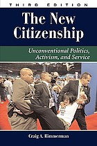 The new citizenship : unconventional politics, activism, and service
