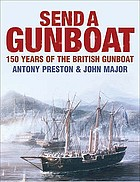 Send a gunboat! : the Victorian navy and supremacy at sea, 1854-1904