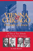 Vienna & Chicago, friends or foes? : a tale of two schools of free-market economics