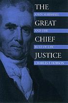 The great chief justice : John Marshall and the rule of law
