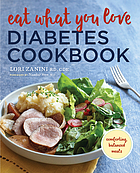 Eat what you love diabetes cookbook : comforting, balanced meals