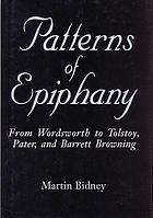 Patterns of epiphany : from Wordsworth to Tolstoy, Pater, and Barrett Browning