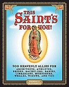 This saint's for you! : 300 heavenly allies who will change your life