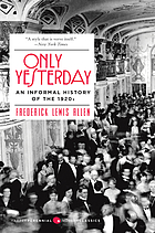 Only yesterday : an informal history of the nineteen-twenties