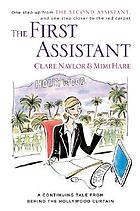 The first assistant : a continuing tale from behind the Hollywood curtain