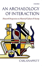 An archaeology of interaction : network perspectives on material culture and society