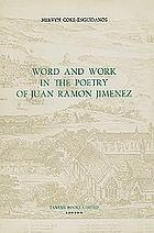 Word and work in the poetry of Juan Ramon Jimenez