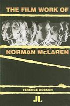 The film work of Norman McLaren