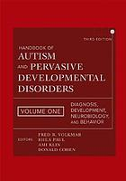 Handbook of autism and pervasive developmental disorders. Vol. 1, Diagnosis, development, neurobiology, and behavior