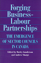 Forging business-labour partnerships : the emergence of sector councils in Canada