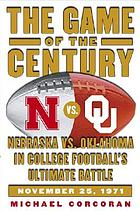 The game of the century : Nebraska vs. Oklahoma in college football's ultimate battle