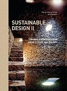Sustainable design II : towards a new ethics for architecture and the city