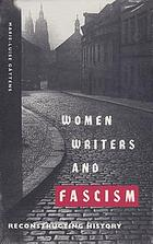 Women writers and fascism : reconstructing history