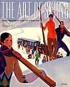 The art of skiing : vintage posters from the golden age of winter sport