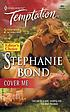 Cover me by  Stephanie Bond