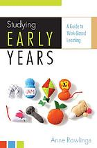 Studying early years : a guide to work-based learning