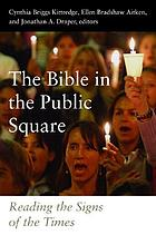 The Bible in the public square : reading the signs of the times