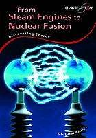 From steam engines to nuclear fusion : discovering energy