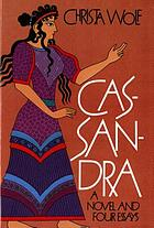 Cassandra : a novel and four essays