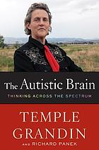 The autistic brain : thinking across the spectrum