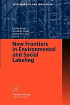 New frontiers in environmental and social labeling : 37 Tabl.