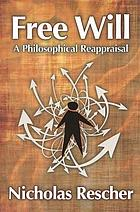 Free will : a philosophical reappraisal