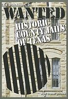 Wanted : historic county jails of Texas