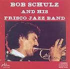 Bob Schulz and His Frisco Jazz Band