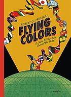 Flying Colors [Release date Mar. 6, 2018] : A Guide to Flags from Around the World.