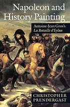 Napoleon and history painting : Antoine-Jean Gros's La Bataille d'Eylau