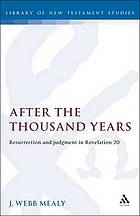 After the thousand years : resurrection and judgment in Revelation 20