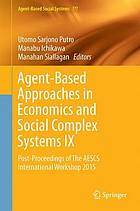 Agent-Based Approaches in Economics and Social Complex Systems IX : Post-Proceedings of The AESCS International Workshop 2015