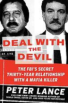 Deal with the devil : the FBI's secret thirty-year relationship with a Mafia killer