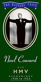The masters' voice : Noel Coward, his HMV recordings, 1928-1953.