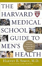 The Harvard Medical School guide to men's health : Lessons from the Harvard men's health studies